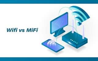 Что лучше MiFi или WiFi?